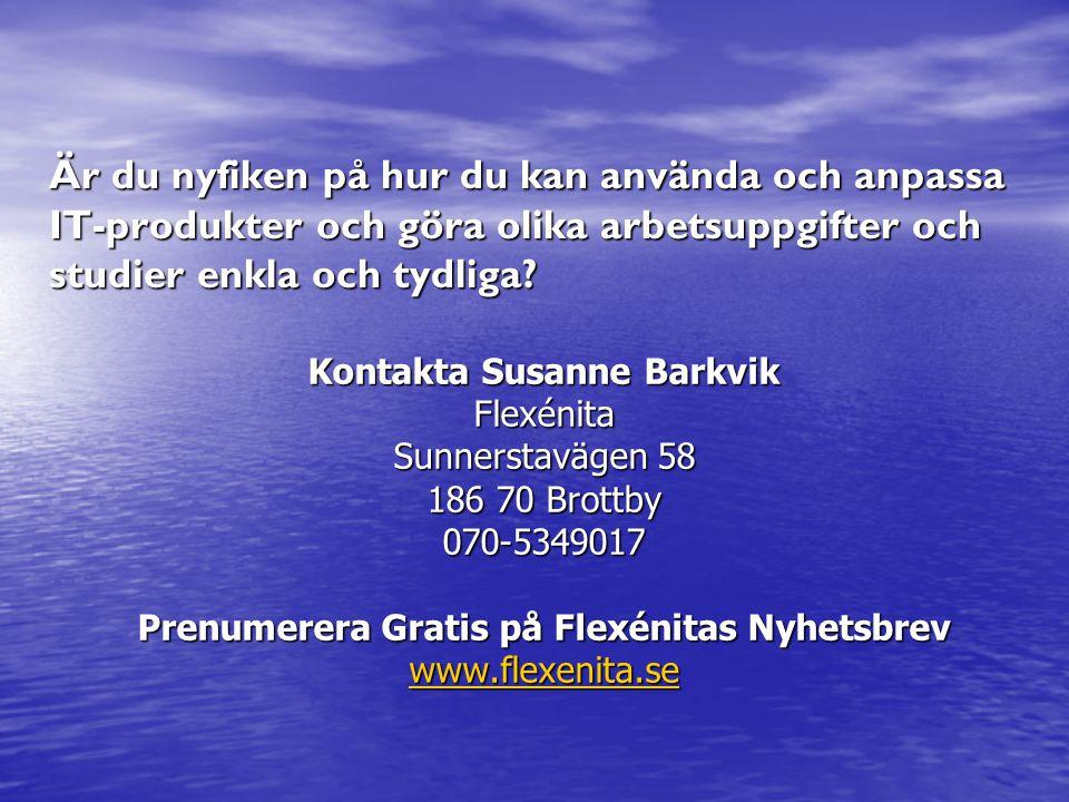 Kontakta Susanne Barkvik Prenumerera Gratis på Flexénitas Nyhetsbrev