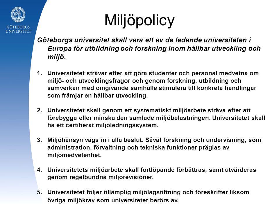 Miljöpolicy Göteborgs universitet skall vara ett av de ledande universiteten i Europa för utbildning och forskning inom hållbar utveckling och miljö.