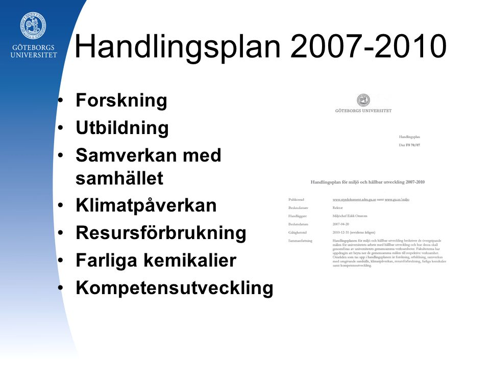 Handlingsplan 2007-2010 Forskning Utbildning Samverkan med samhället
