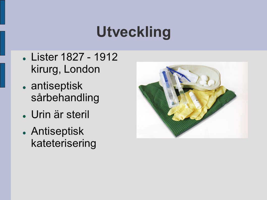 Utveckling Lister 1827 - 1912 kirurg, London antiseptisk sårbehandling
