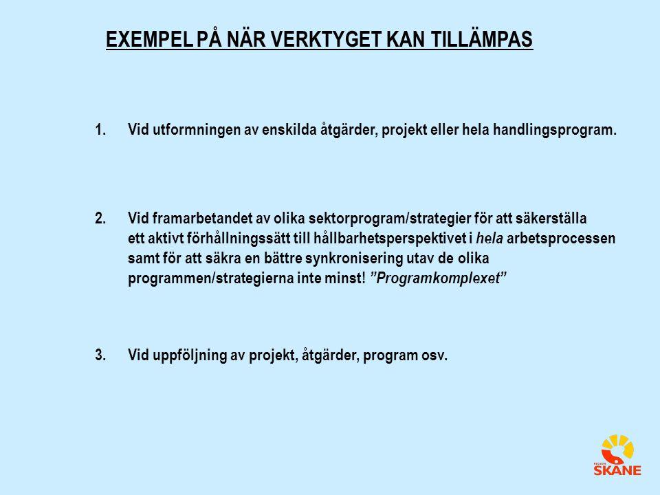 EXEMPEL PÅ NÄR VERKTYGET KAN TILLÄMPAS