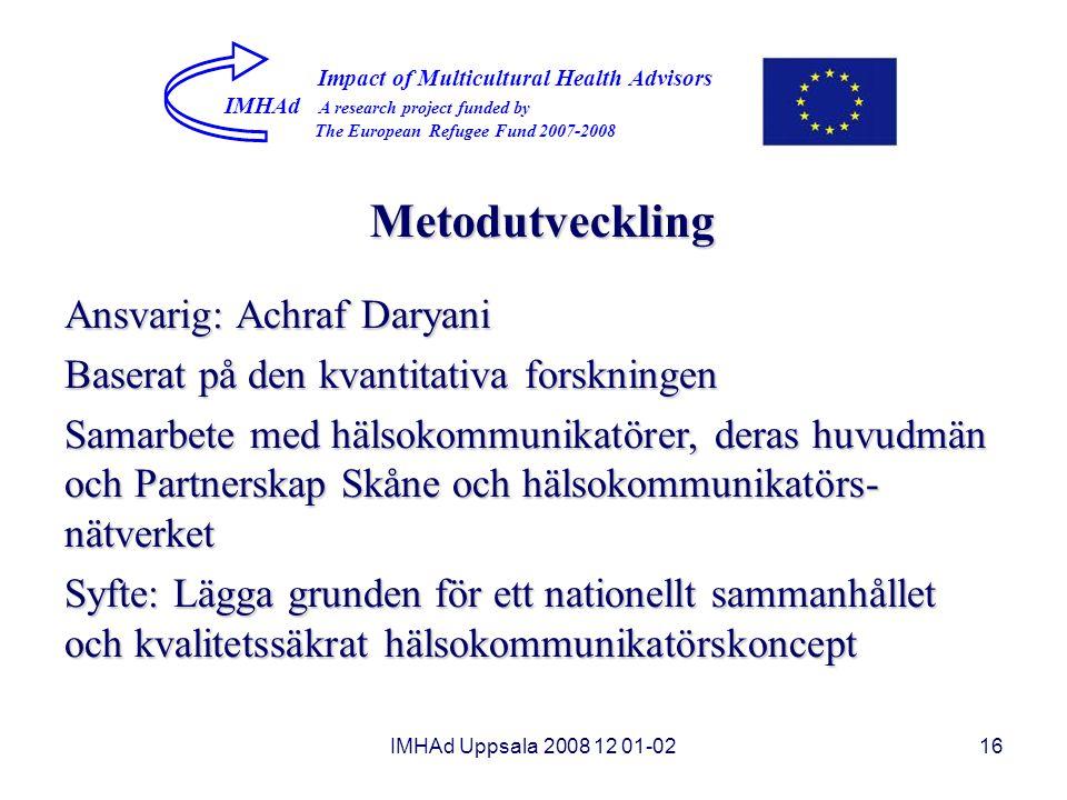 Metodutveckling Ansvarig: Achraf Daryani