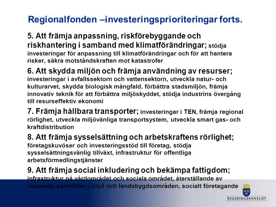 Regionalfonden –investeringsprioriteringar forts.