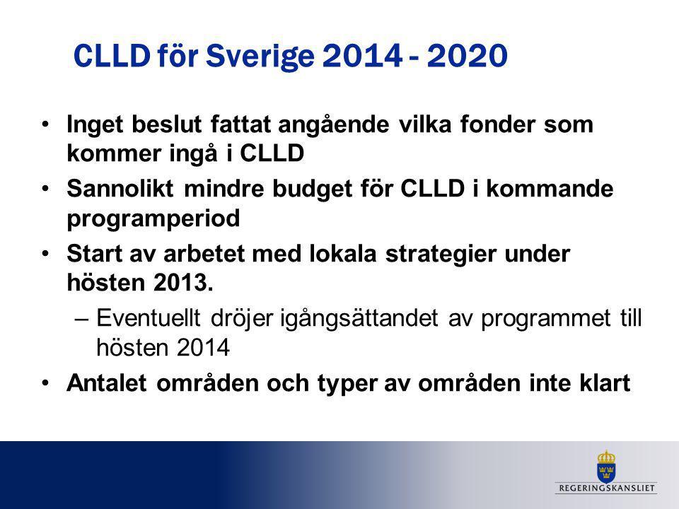 CLLD för Sverige 2014 - 2020 Inget beslut fattat angående vilka fonder som kommer ingå i CLLD.