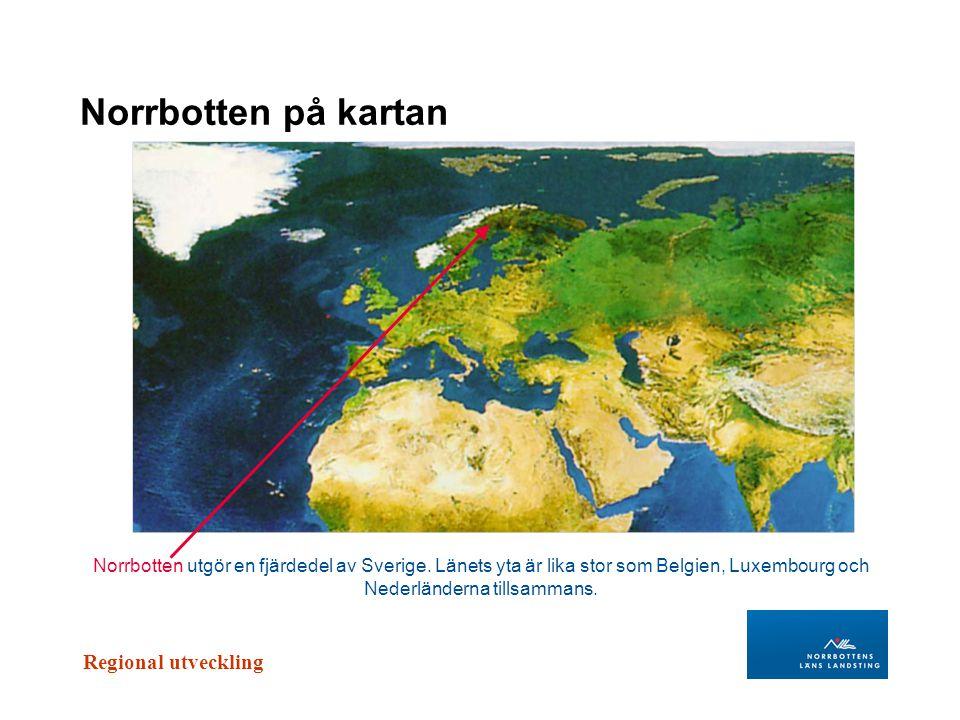 Norrbotten på kartan Norrbotten utgör en fjärdedel av Sverige.