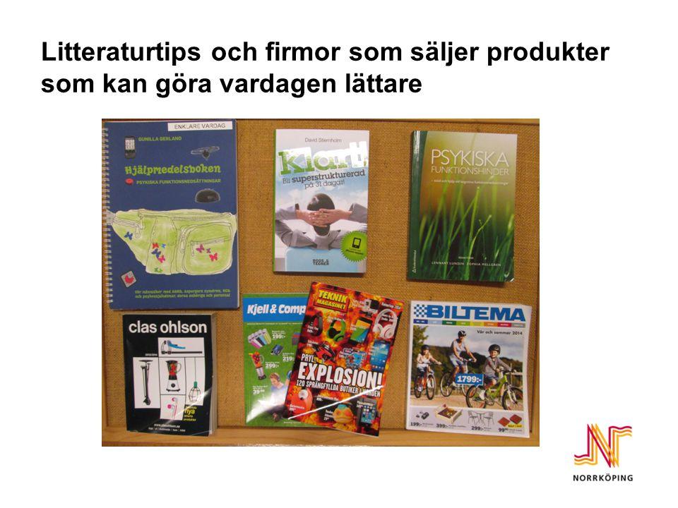 Litteraturtips och firmor som säljer produkter som kan göra vardagen lättare