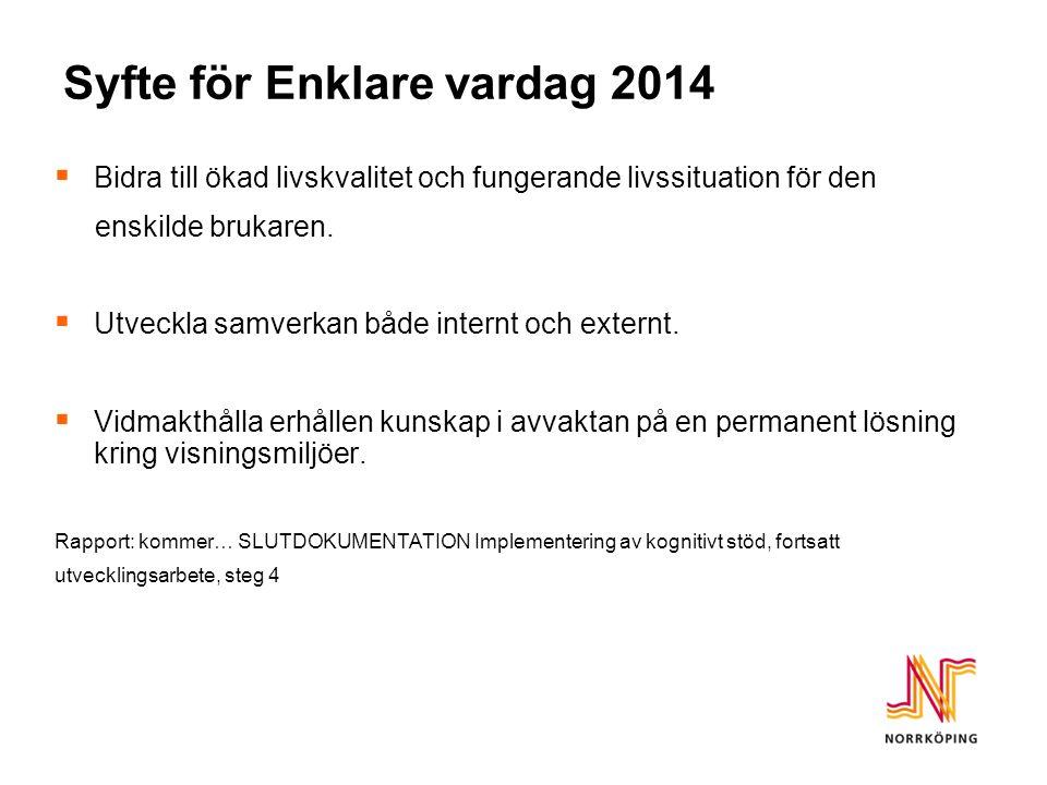 Syfte för Enklare vardag 2014