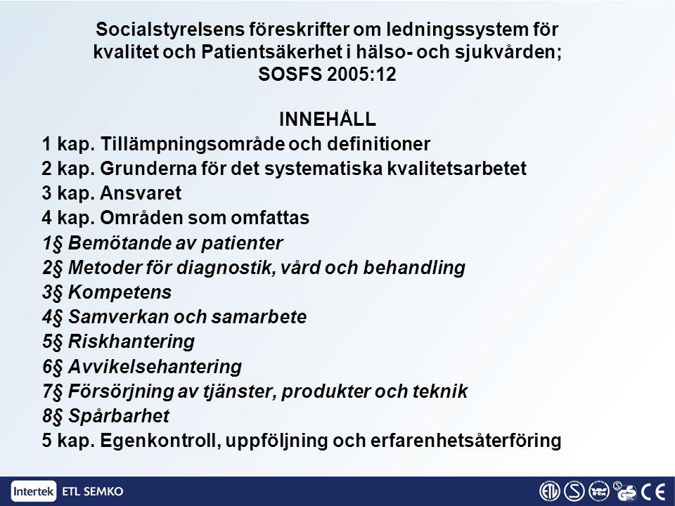 Socialstyrelsens föreskrifter om ledningssystem för kvalitet och Patientsäkerhet i hälso- och sjukvården; SOSFS 2005:12