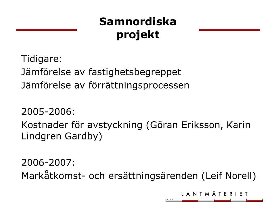 Samnordiska projekt Tidigare: Jämförelse av fastighetsbegreppet