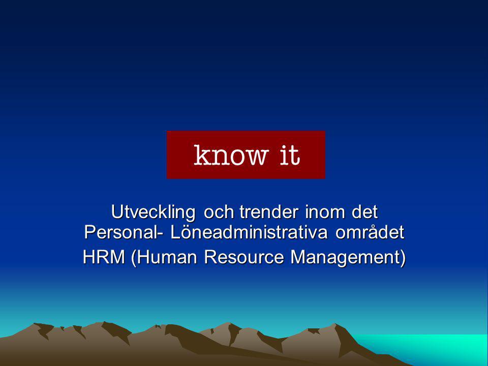 Utveckling och trender inom det Personal- Löneadministrativa området