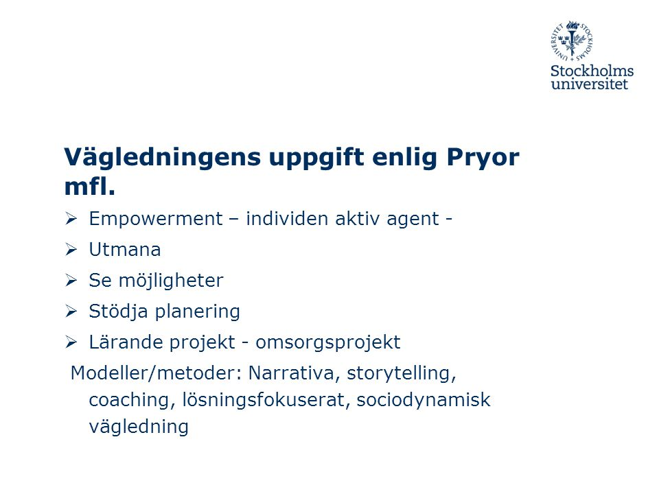 Vägledningens uppgift enlig Pryor mfl.
