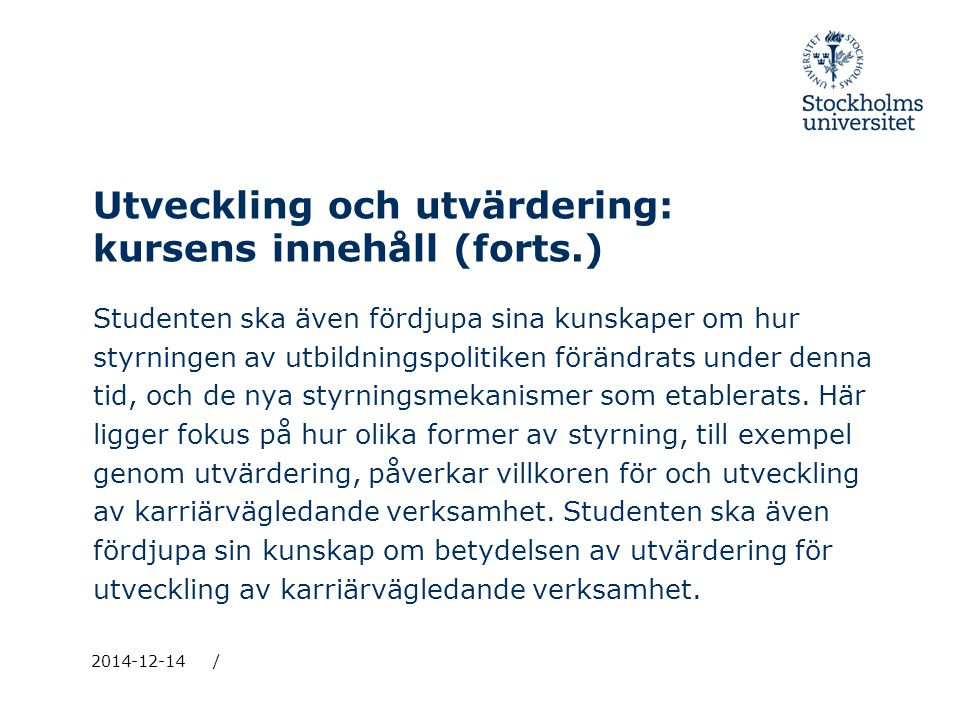 Utveckling och utvärdering: kursens innehåll (forts.)