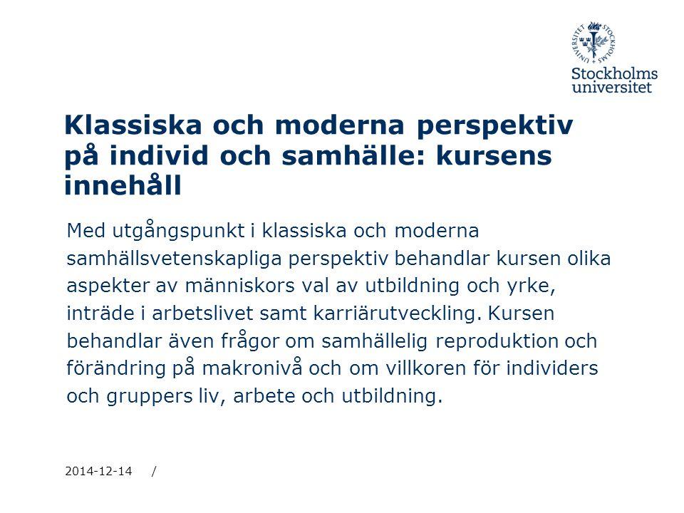 Klassiska och moderna perspektiv på individ och samhälle: kursens innehåll