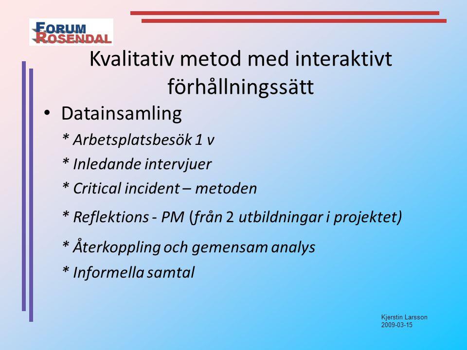 Kvalitativ metod med interaktivt förhållningssätt