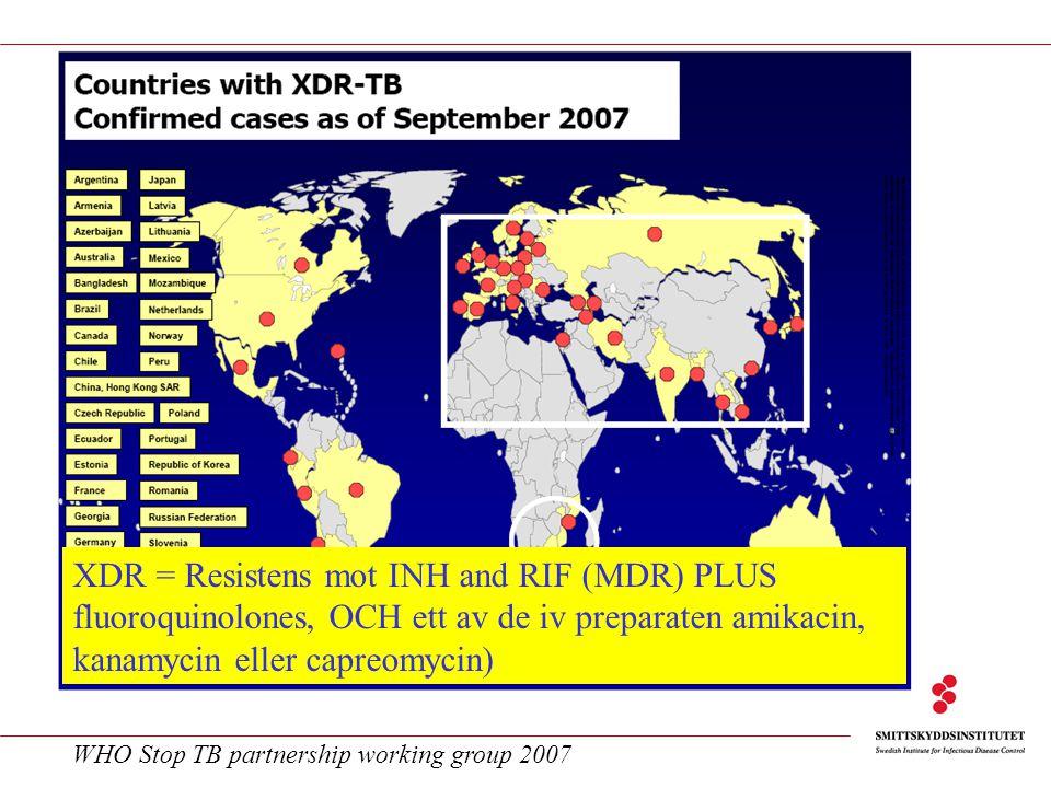 XDR = Resistens mot INH and RIF (MDR) PLUS fluoroquinolones, OCH ett av de iv preparaten amikacin, kanamycin eller capreomycin)
