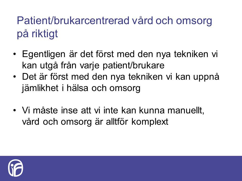 Patient/brukarcentrerad vård och omsorg på riktigt