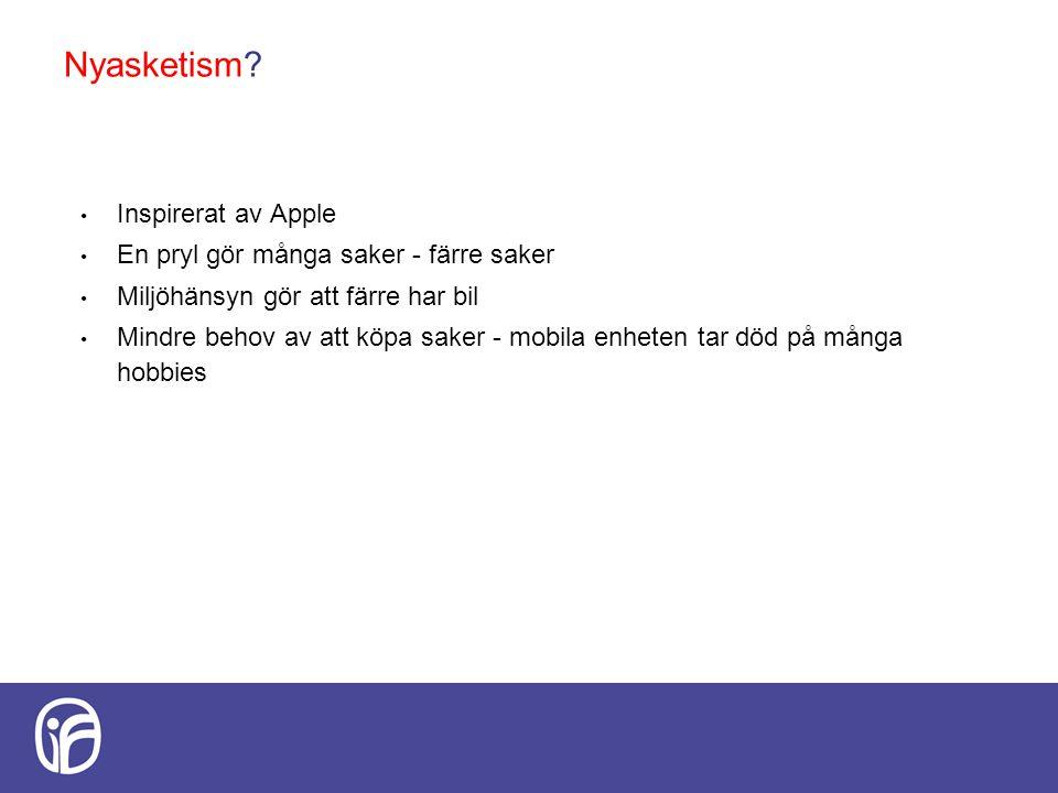 Nyasketism Inspirerat av Apple En pryl gör många saker - färre saker