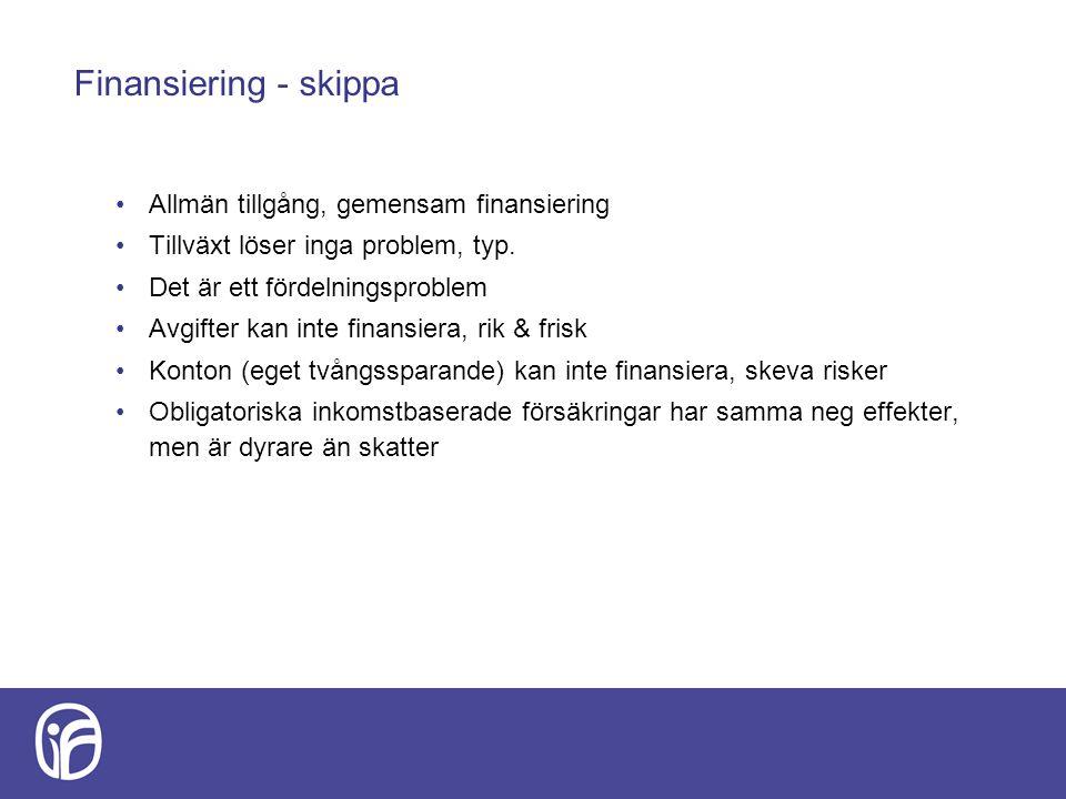 Finansiering - skippa Allmän tillgång, gemensam finansiering