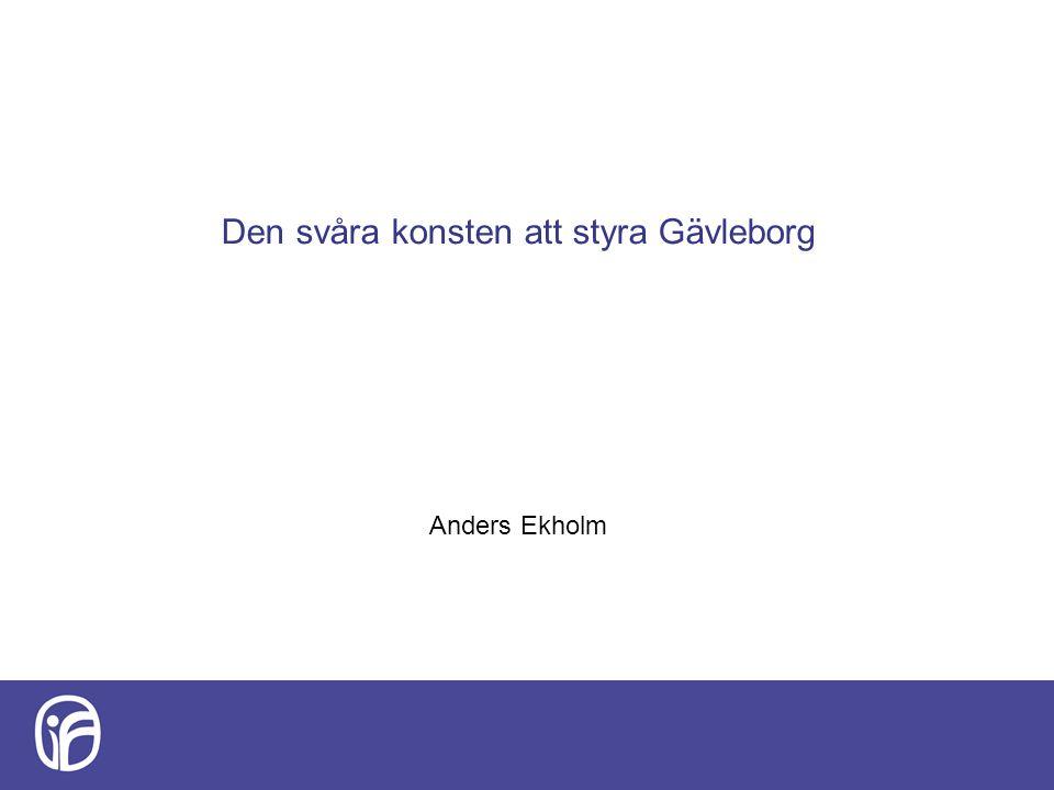 Den svåra konsten att styra Gävleborg