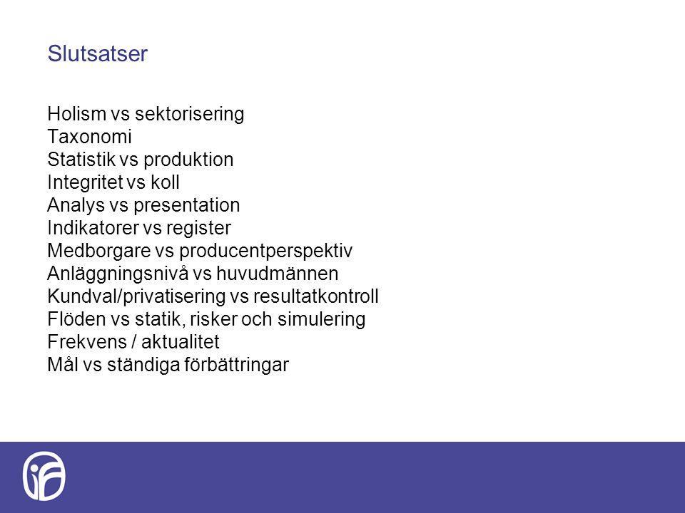 Slutsatser Holism vs sektorisering Taxonomi Statistik vs produktion