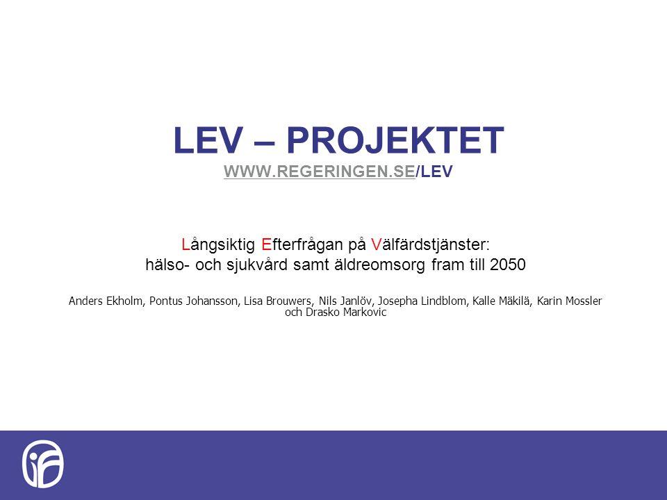 LEV – PROJEKTET WWW.REGERINGEN.SE/LEV