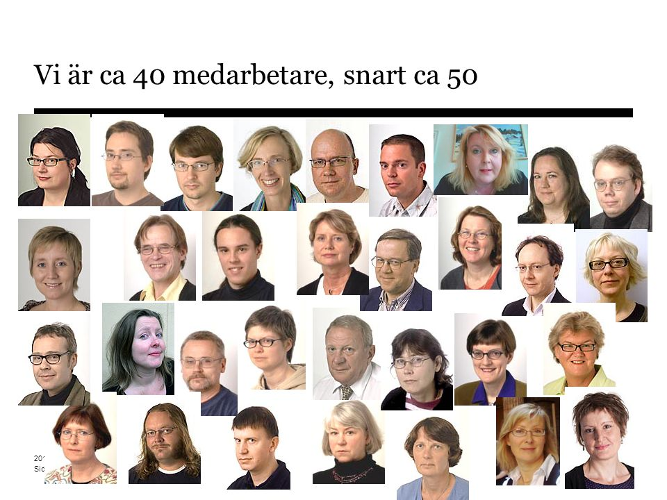 Vi är ca 40 medarbetare, snart ca 50