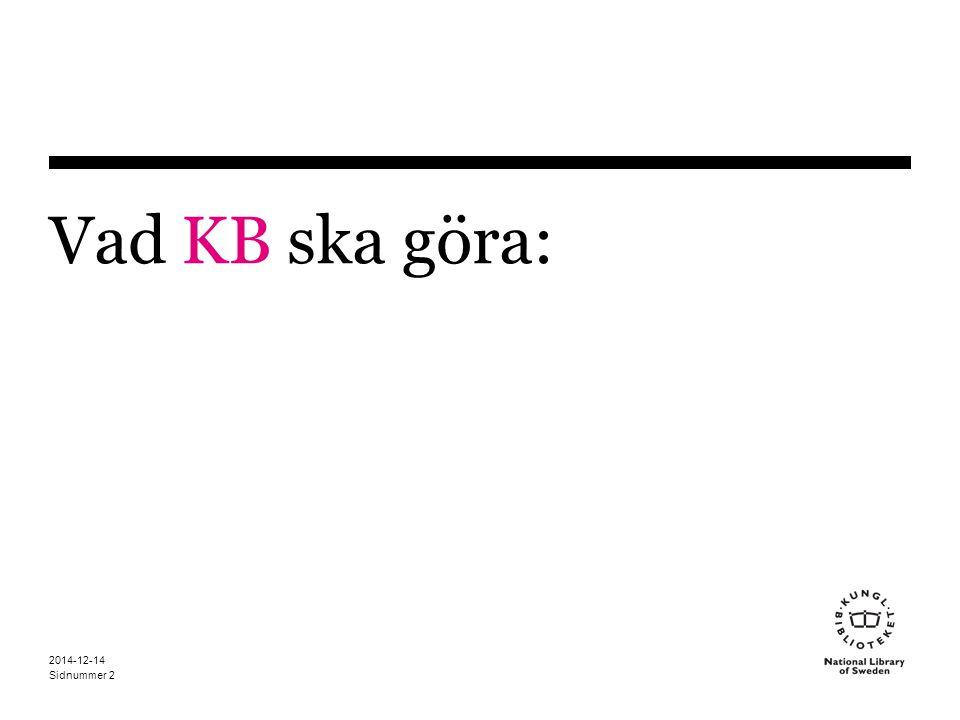 Vad KB ska göra: 2017-04-07