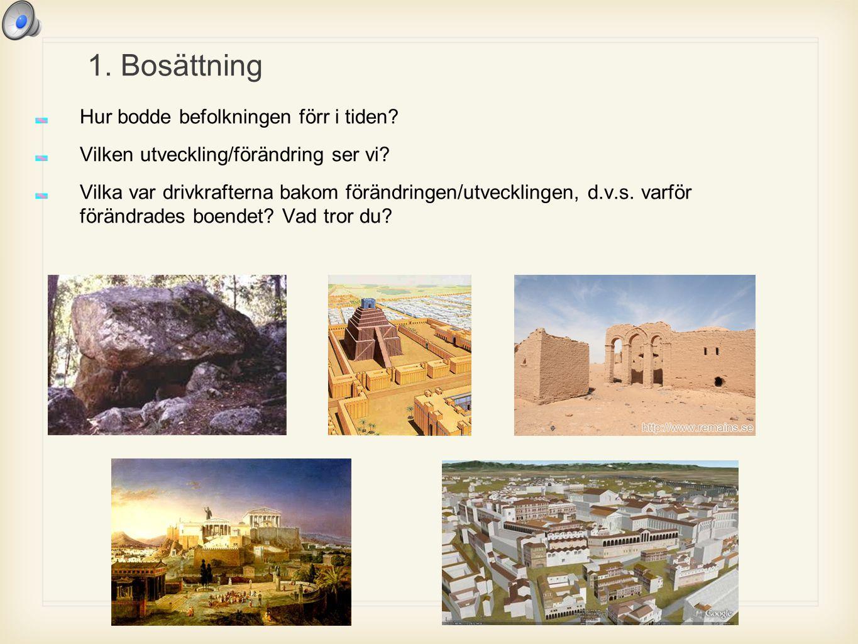 1. Bosättning Hur bodde befolkningen förr i tiden
