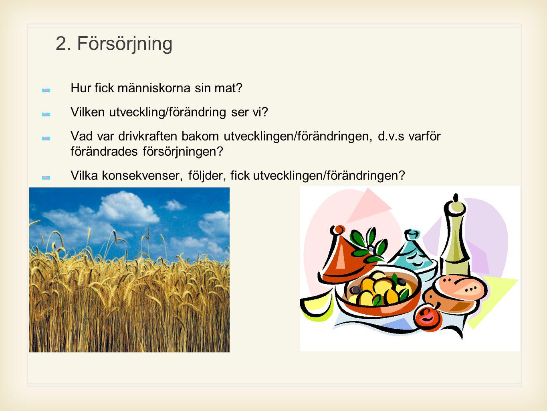 2. Försörjning Hur fick människorna sin mat
