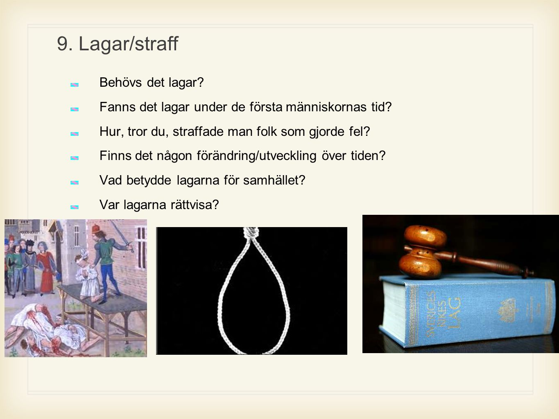 9. Lagar/straff Behövs det lagar
