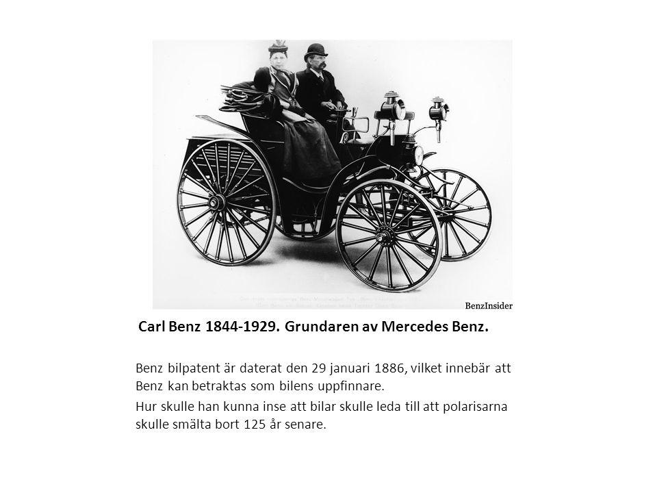 Carl Benz 1844-1929. Grundaren av Mercedes Benz.