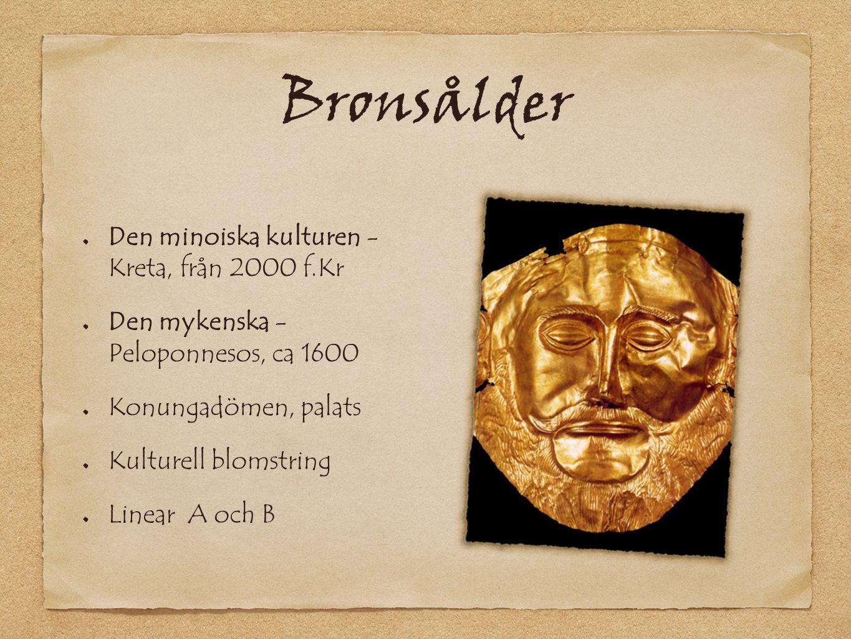 Bronsålder Den minoiska kulturen - Kreta, från 2000 f.Kr