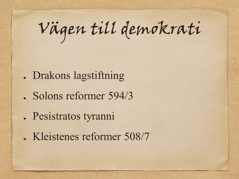 Vägen till demokrati Drakons lagstiftning Solons reformer 594/3