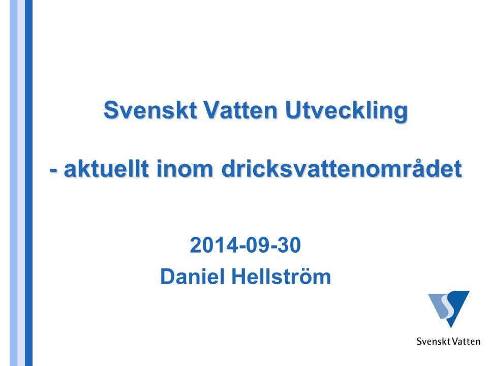 Svenskt Vatten Utveckling - aktuellt inom dricksvattenområdet
