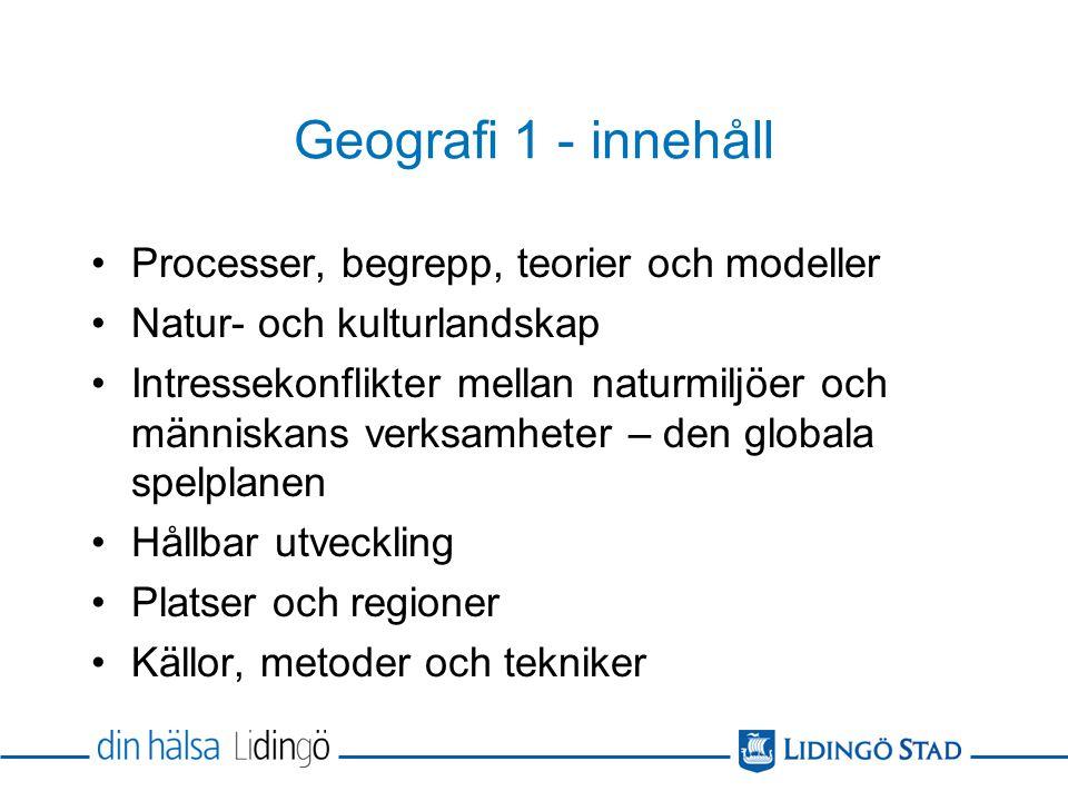 Geografi 1 - innehåll Processer, begrepp, teorier och modeller