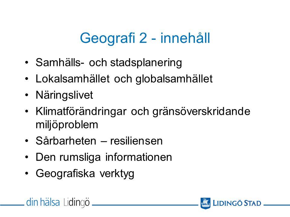 Geografi 2 - innehåll Samhälls- och stadsplanering