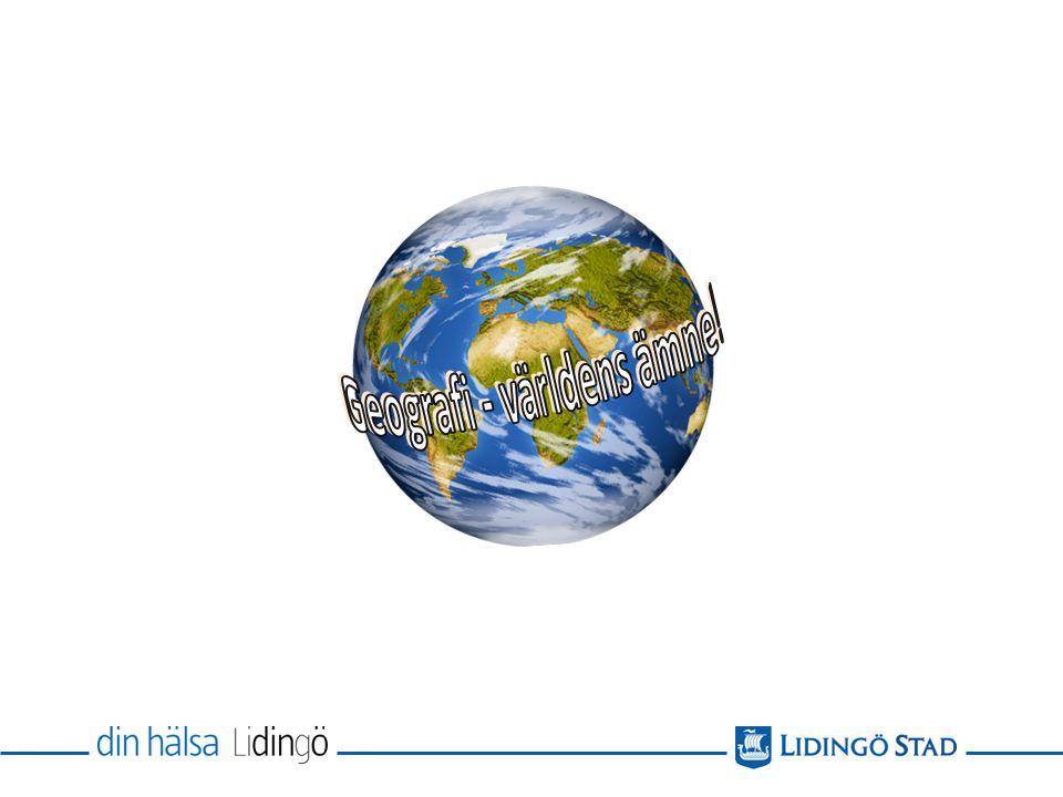 Geografi - världens ämne!