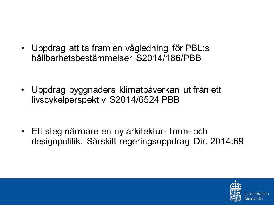 Uppdrag att ta fram en vägledning för PBL:s hållbarhetsbestämmelser S2014/186/PBB