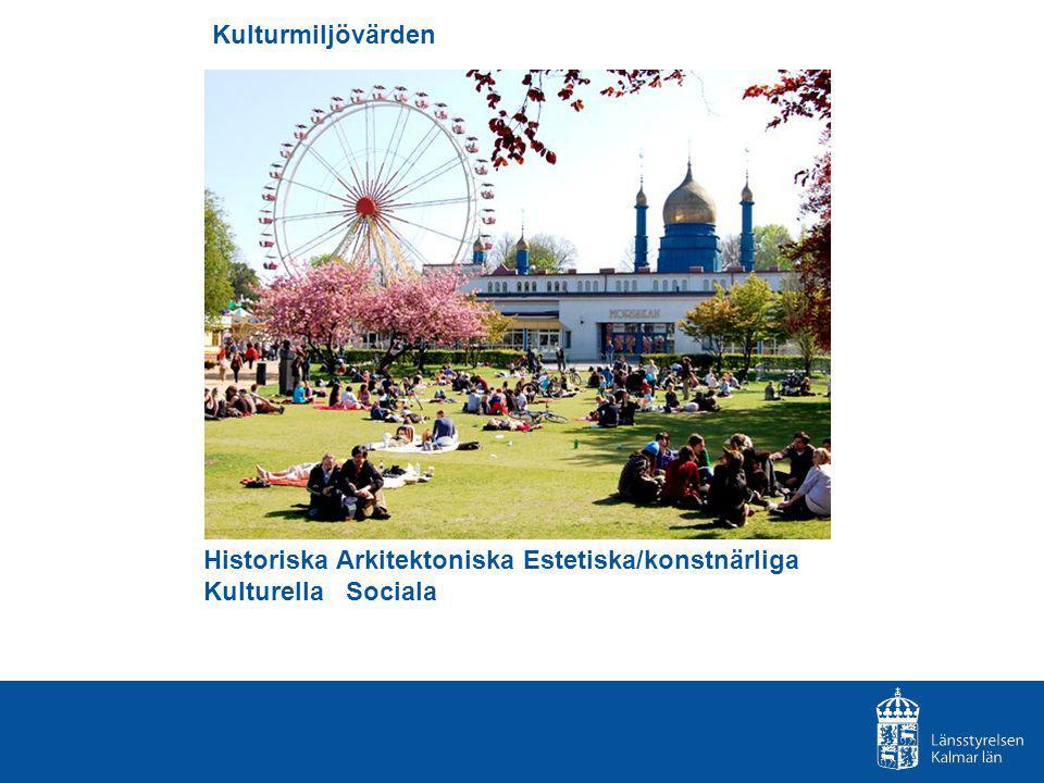 Kulturmiljövärden Historiska Arkitektoniska Estetiska/konstnärliga Kulturella Sociala