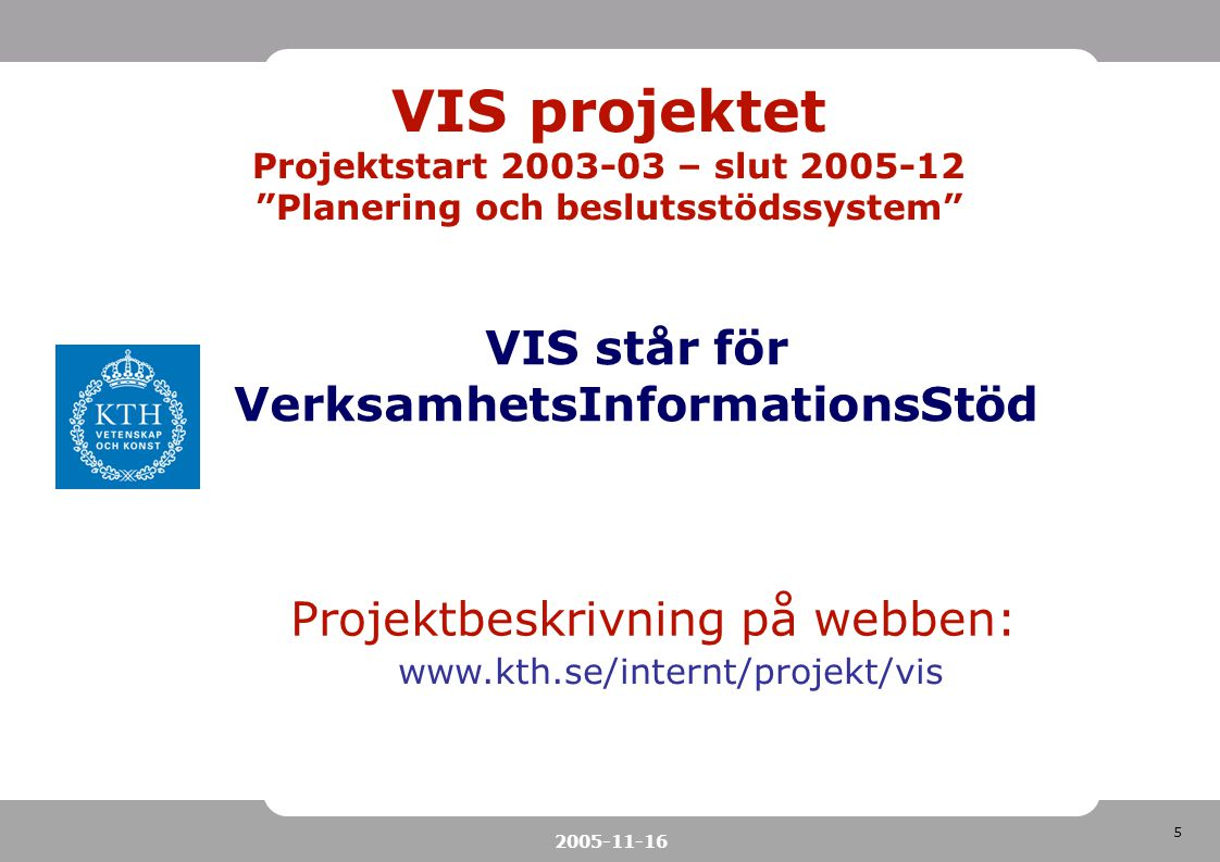 Planering och beslutsstödssystem VerksamhetsInformationsStöd