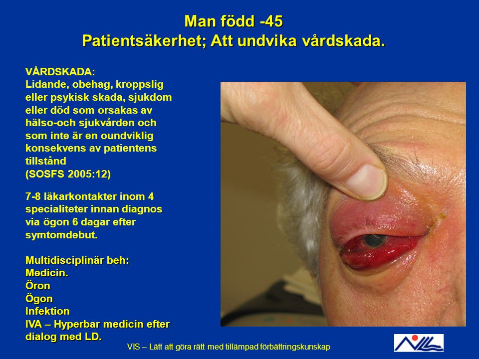 Man född -45 Patientsäkerhet; Att undvika vårdskada.