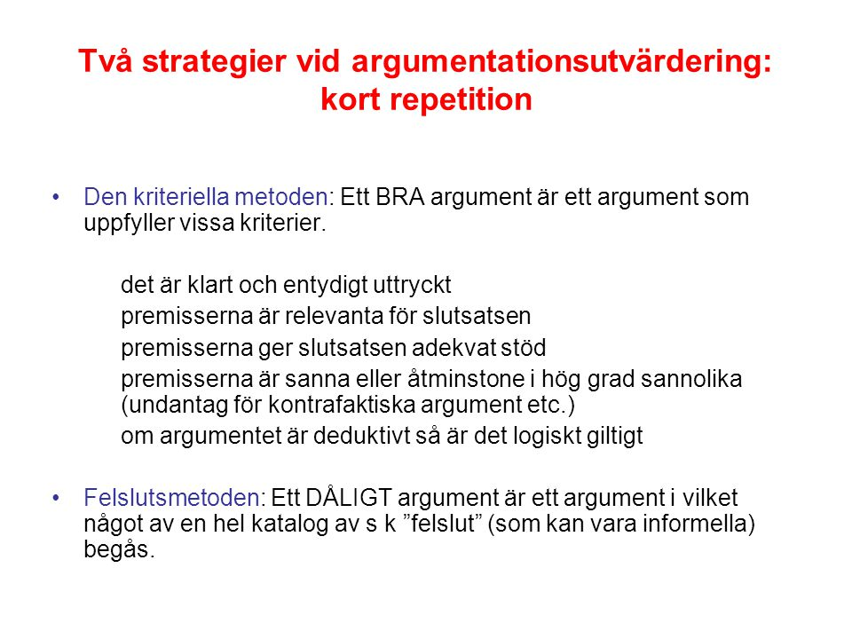 Två strategier vid argumentationsutvärdering: kort repetition