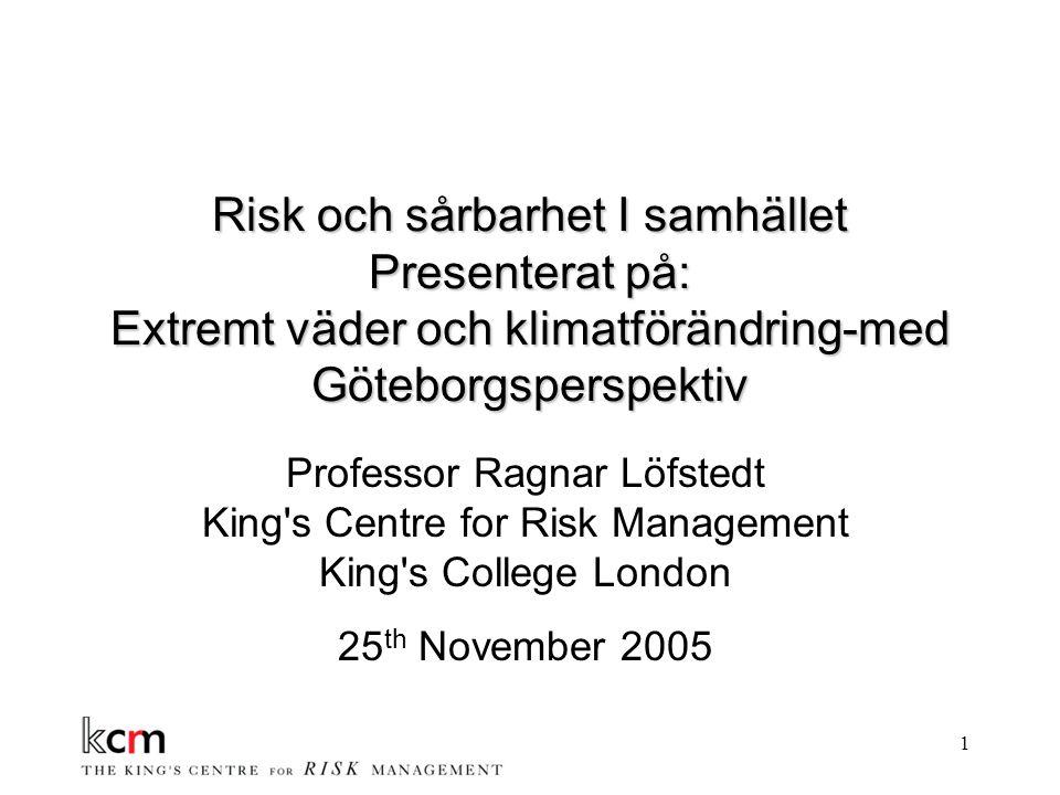 Risk och sårbarhet I samhället Presenterat på: Extremt väder och klimatförändring-med Göteborgsperspektiv