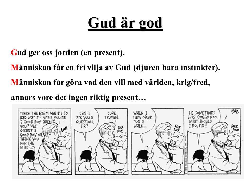 Gud är god Gud ger oss jorden (en present).