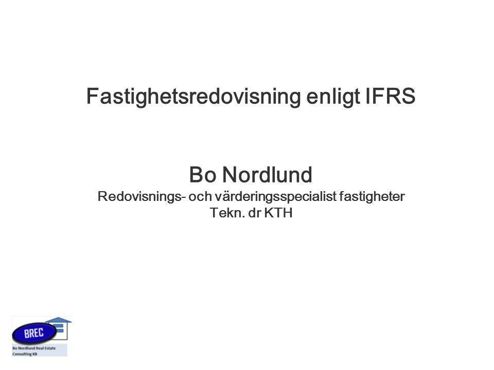 Fastighetsredovisning enligt IFRS Bo Nordlund