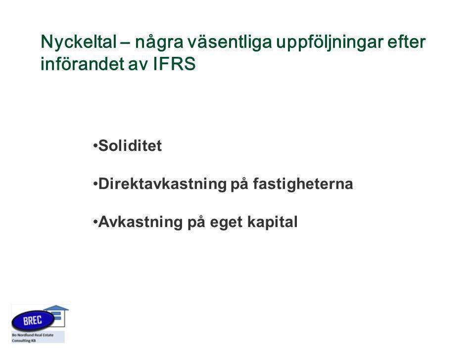 Nyckeltal – några väsentliga uppföljningar efter införandet av IFRS