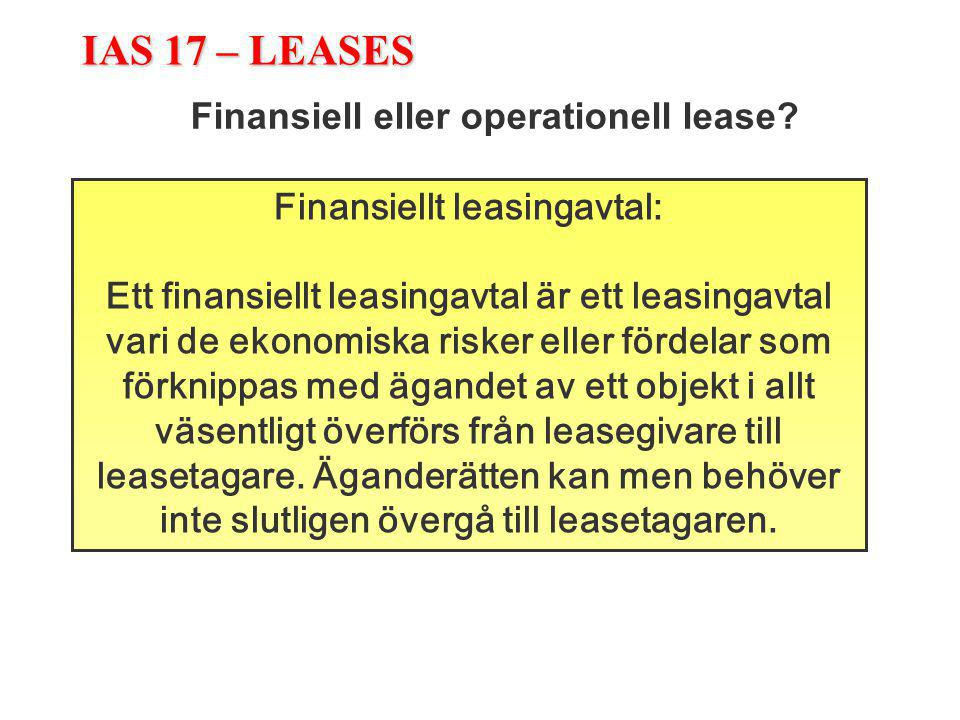 Finansiell eller operationell lease Finansiellt leasingavtal: