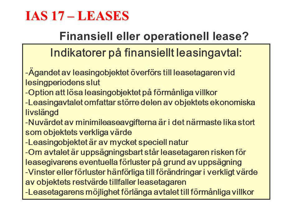 IAS 17 – LEASES Finansiell eller operationell lease