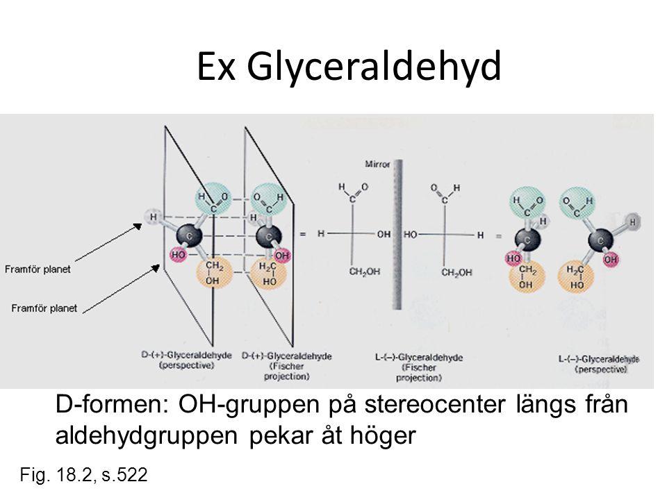Ex Glyceraldehyd D-formen: OH-gruppen på stereocenter längs från