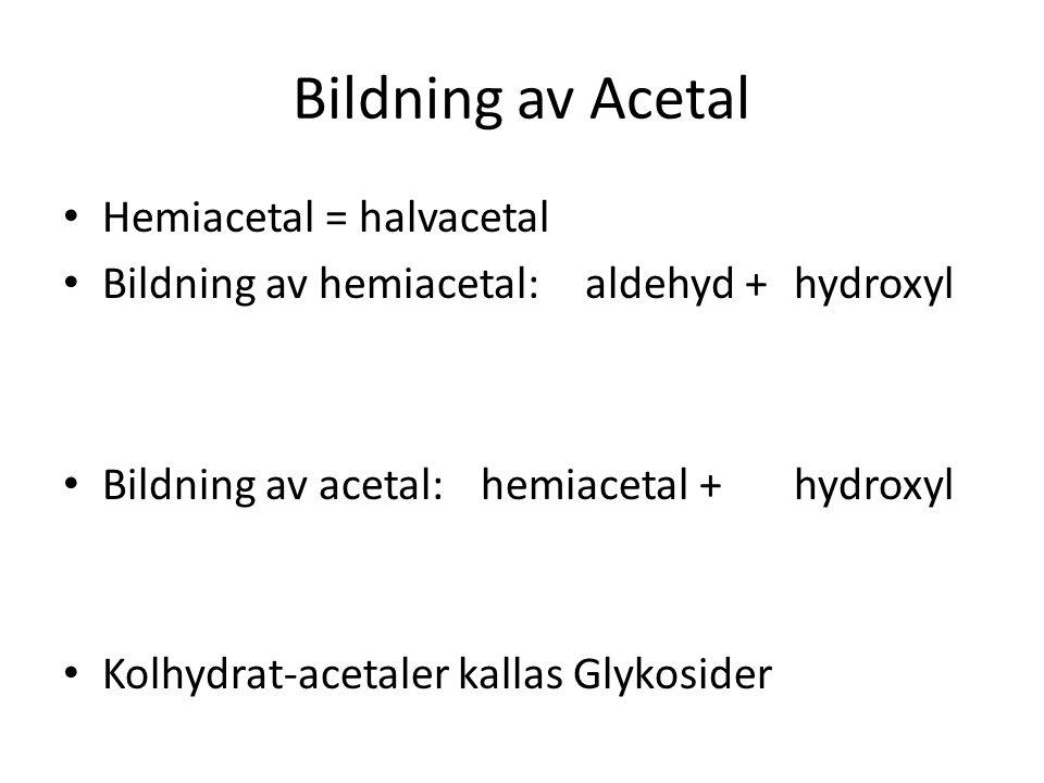 Bildning av Acetal Hemiacetal = halvacetal